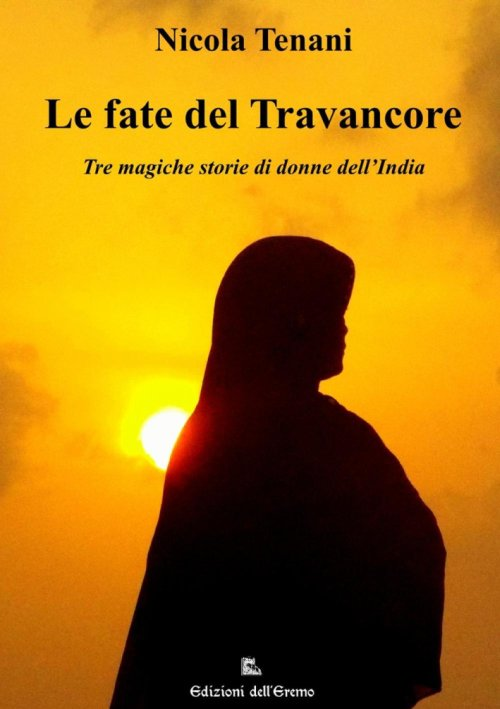 Le fate del Travancore. Tre magiche storie di donne dell'India.