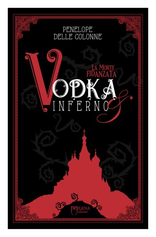La morte fidanzata. Vodka & inferno. Vol. 1.