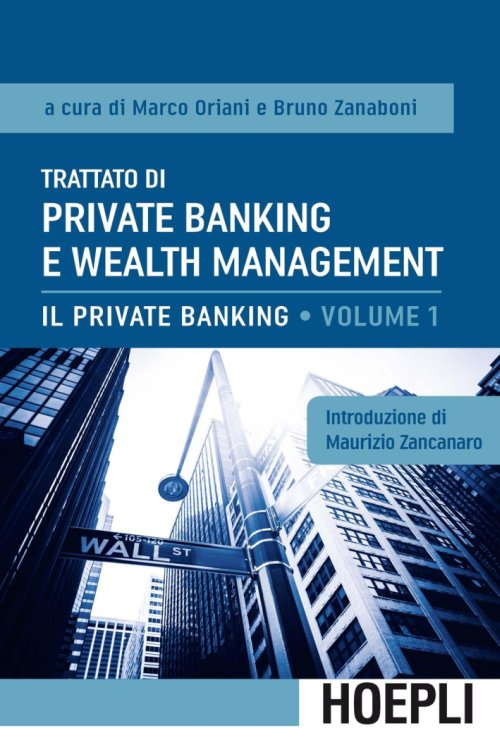 Trattato di private banking e wealth management. Vol. 1: Il private banking.