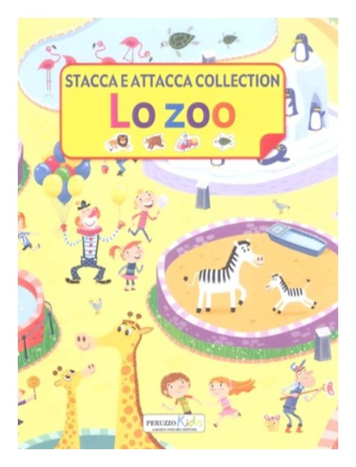 Lo zoo. Stacca e attacca collection.
