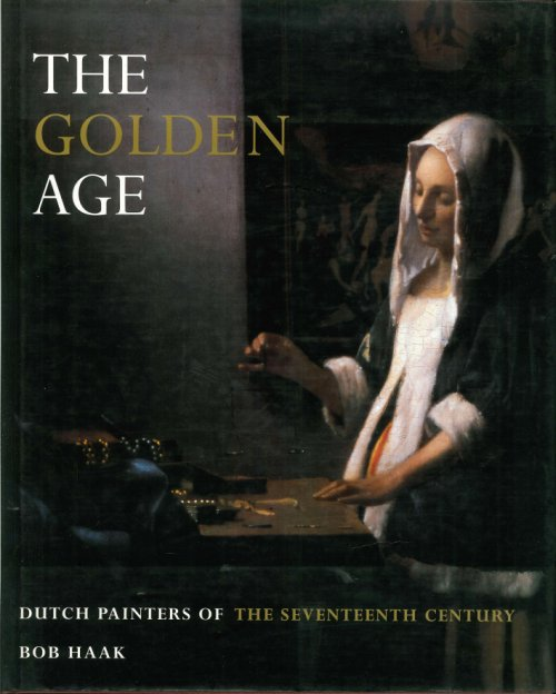 The Golden Age. Dutch Painters of the Seventeenth Century.