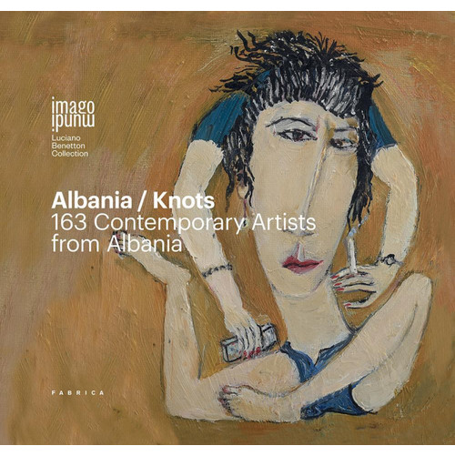 Albania/Knots. 163 contemporary artists from Albania.