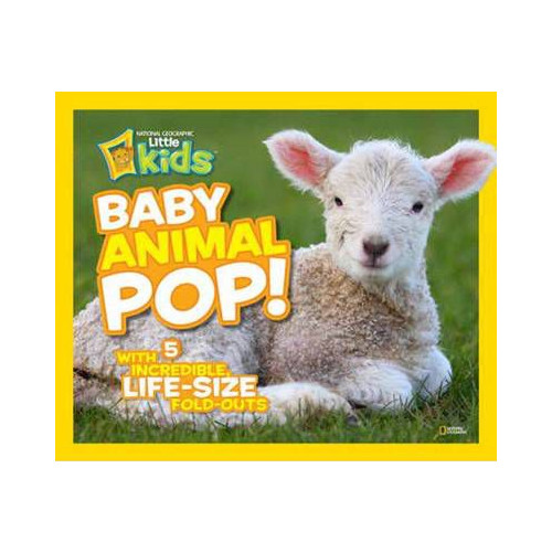 Baby Animal Pop! With 5 Incredible, Life-Size Foldouts.