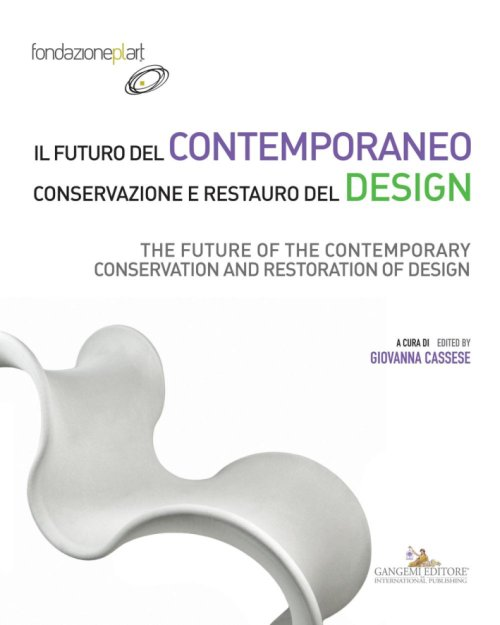 Il futuro del contemporaneo. Conservazione e restauro del design The future of the contemporary. Conservation and restoration of design.