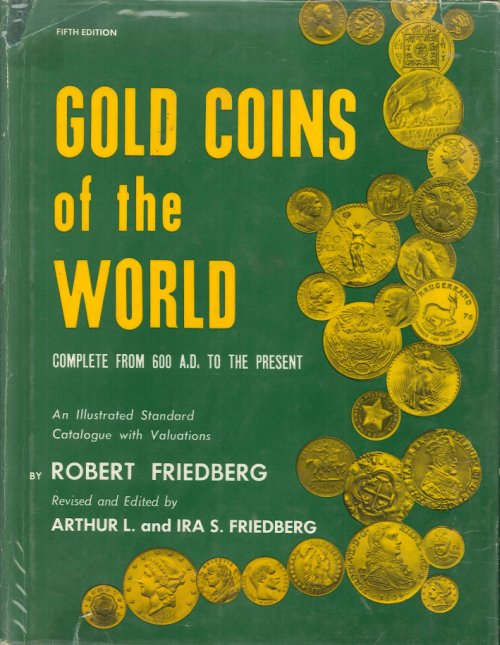 Gold Coins of the World. Complete From 600 A.d. To the Present. An Illustrated Standard Catalogue With Valuations.
