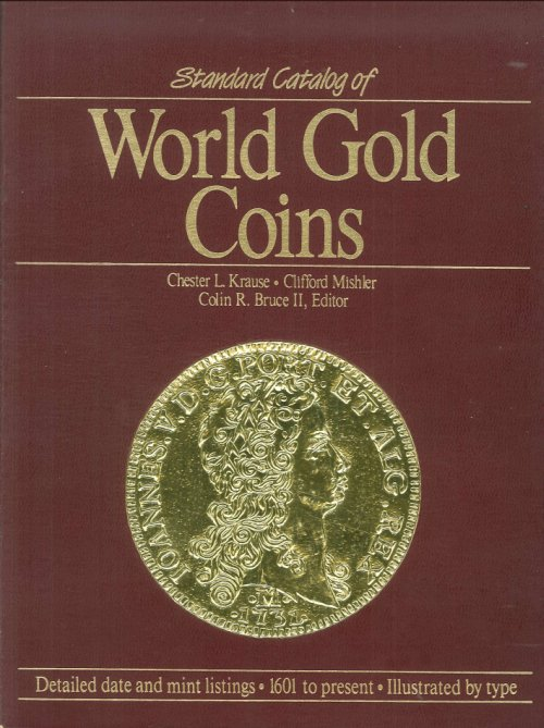 Standard Catalog of World Gold Coins-Platinum and Palladium issues included.