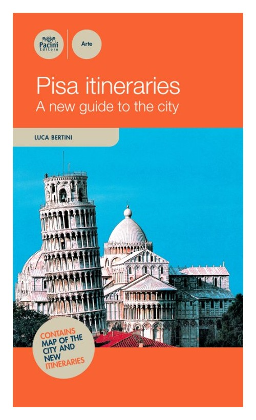 Pisa itineraries. A new guide to the guide.