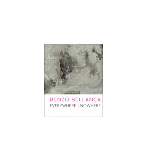 Renzo Bellanca. Everywhere nowhere.