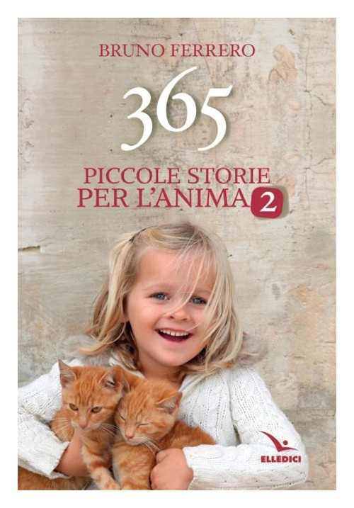 365 piccole storie per l'anima. Vol. 2.