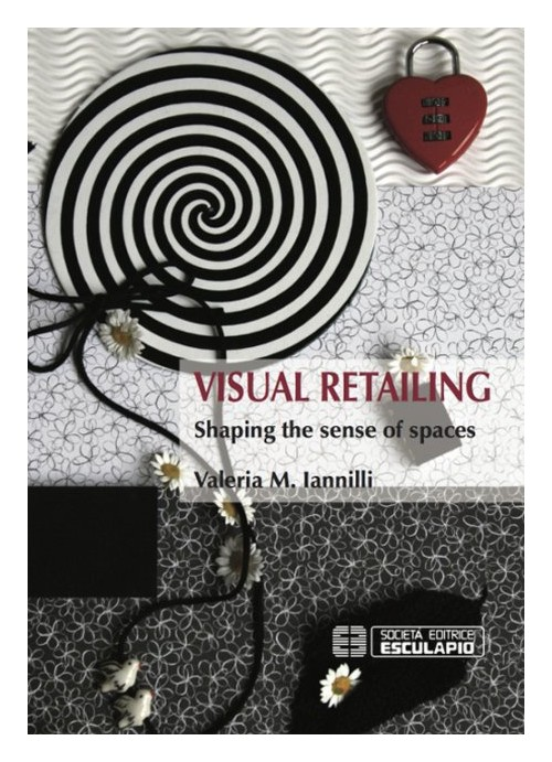 Visual retailing. Shaping the sense of spaces.