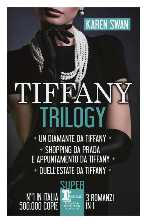 Tiffany trilogy: Un diamante da Tiffany­Shopping da Prada e appuntamento da Tiffany­Quell'estate da Tiffany.