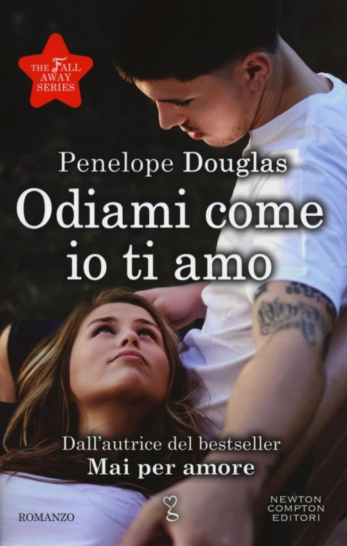 Odiami come io ti amo. The Fall Away Series.