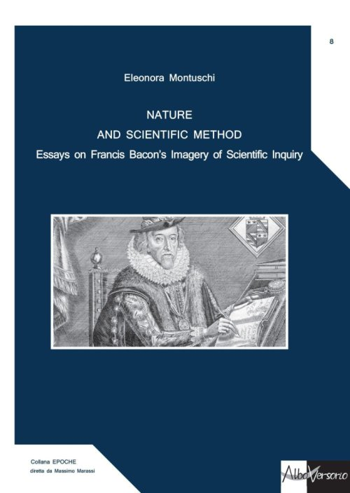 Nature and scientific method. Essays on Francis Bacon's imagery of scientific inquiry.