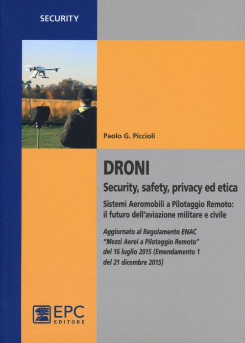 Droni. Security, safety, privacy ed etica.