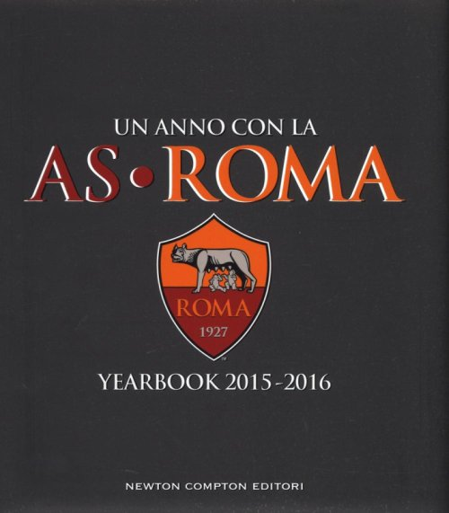 Un anno con la AS Roma. Yearbook 2015-2016.