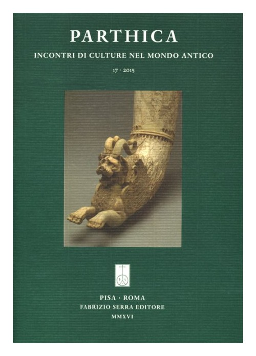 Parthica. Incontri di culture nel mondo antico. 17. 2015. [Ed. Brossura]. Hung-e Azhdar. Research of the iranian-italian joint expedition in Khuzestan (2008-2011).