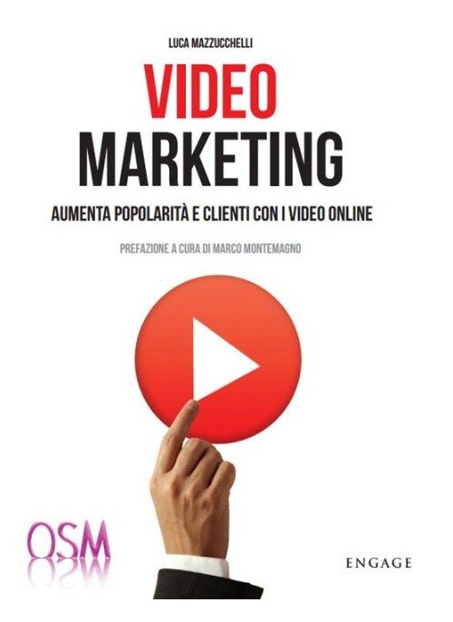 Video Marketing. Aumenta Popolarità e Clienti con i Video Online.
