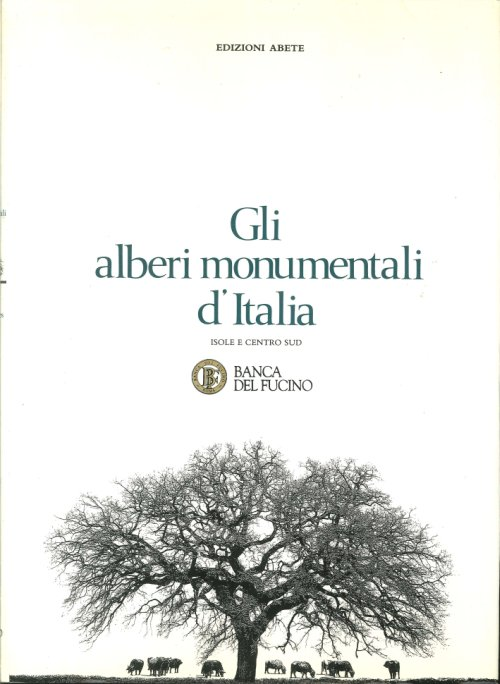 Gli alberi monumentali d'italia. The monumental trees of Italy.