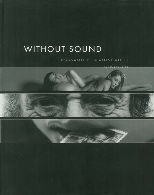 Without Sound. Rossano B. Maniscalchi. Retrospective.