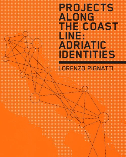 Projects along the Coast Line. Adriatic Identities.