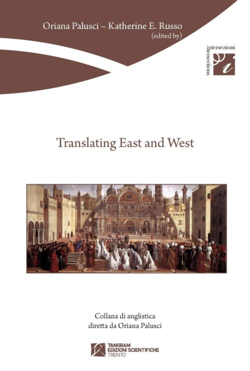 Translating east and west. Ediz. multilingue.