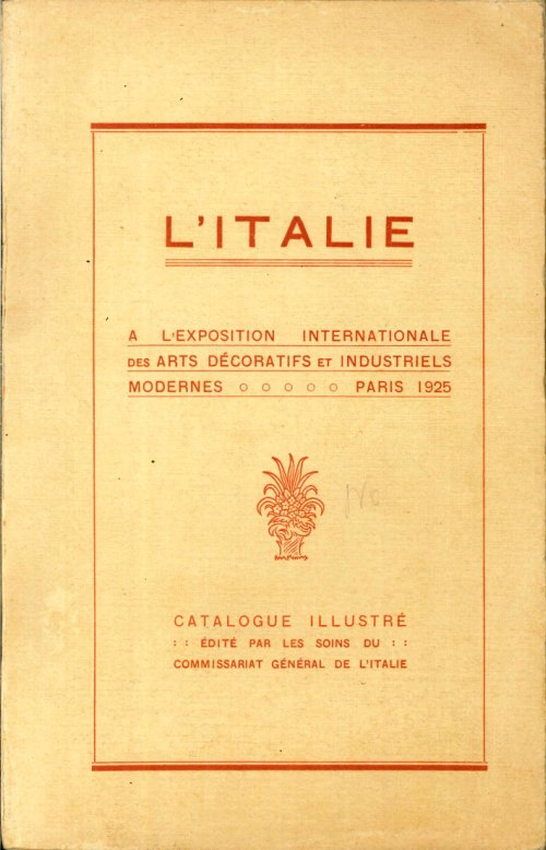 L'Italie. A l'Exposition Internationale des Arts Decoratifs Et Industriels Modernes. Paris 1925.