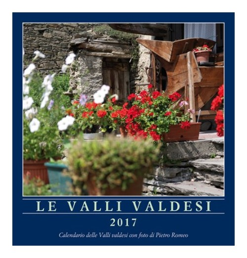 Le valli valdesi 2017. Calendario. Ediz. multilingue.
