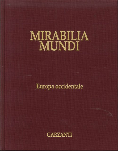 Mirabilia Mundi. Volume 8. Europa Occidentale.