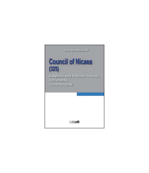 Council of Nicaea (325). Religious and political context, documents, commentaries.