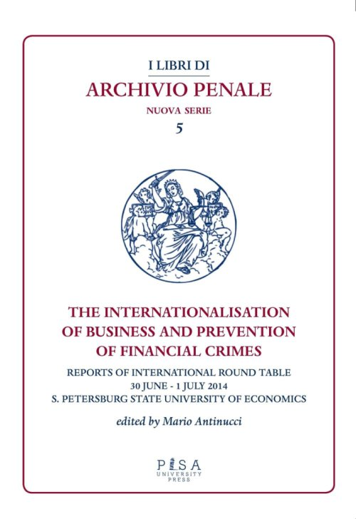 The internationalisation of business and prevention of financial crimes. Reports of international round table (S. Petersburg, 30 june-1 july 2014).