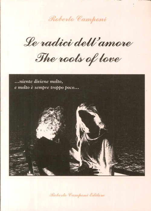 Le radici dell'amore. The roots of love.