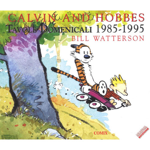 Calvin and Hobbes. Tavole domenicali 1985-1995.