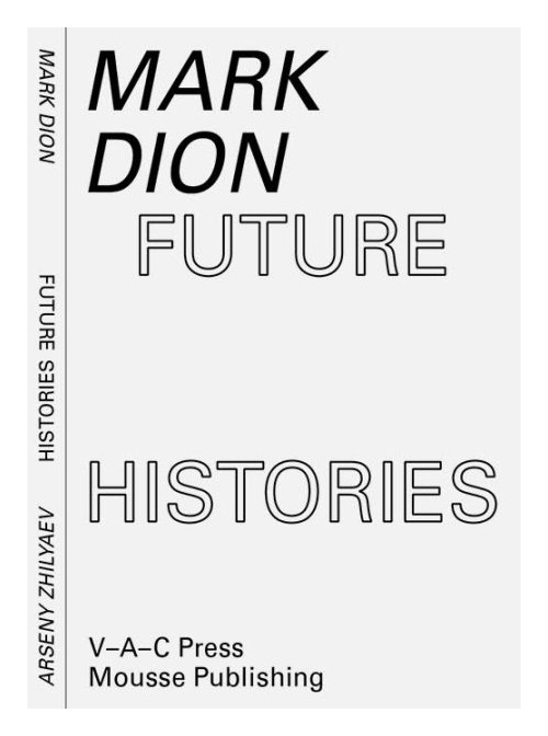 Mark Dion, Arseny Zhilyaev. Future histories.