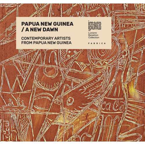Papua New Guinea. A new dawn. Contemporary artists from Papua New Guinea.