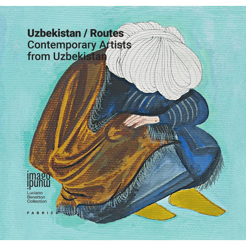 Uzbekistan/Routes. Contemporary artists from Uzbekistan.