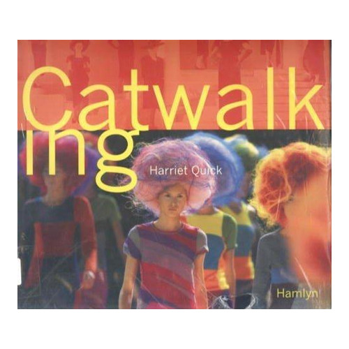 Catwalking. A History of the Fashion Model.