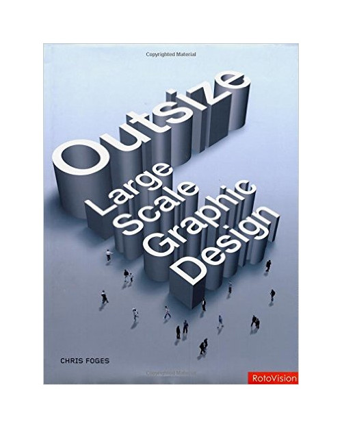 Outsize: Large Scale Graphic Design.