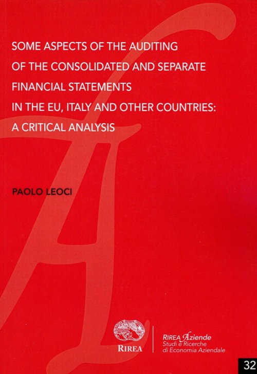 Some aspects of the auditing of the consolidated and separate financial statements in the EU, Italy and olther countries. A critical analysis.