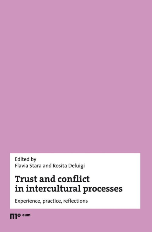 Trust and conflict in intercultural processes. Experience, practice, reflections.