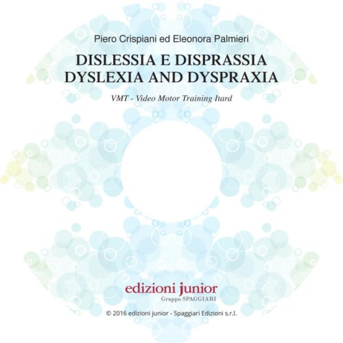 Dislessia e Disprassia. Dyslexia and Dyspraxia. DVD.