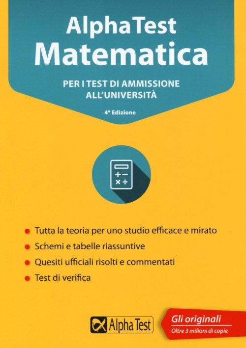 Alpha Test matematica. Per i test di ammissione all'università. Con software di simulazione.