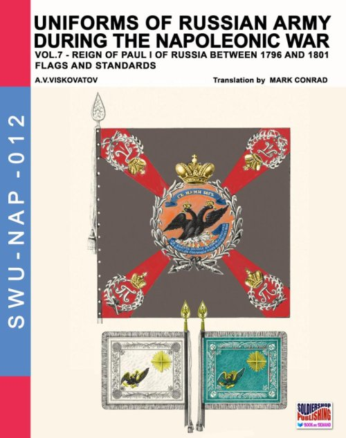 Uniforms of Russian army during the Napoleonic war. Vol. 7: Flags and standards.