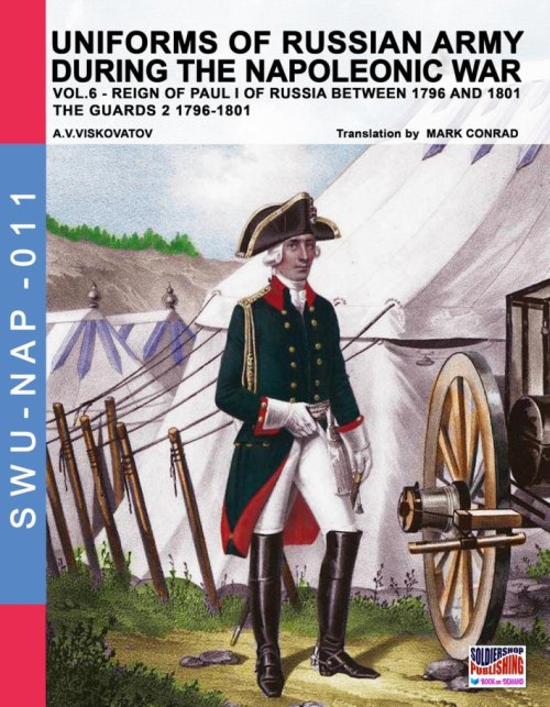 Uniforms of Russian army during the Napoleonic war. Vol. 6: Guards 2 1796-1801.