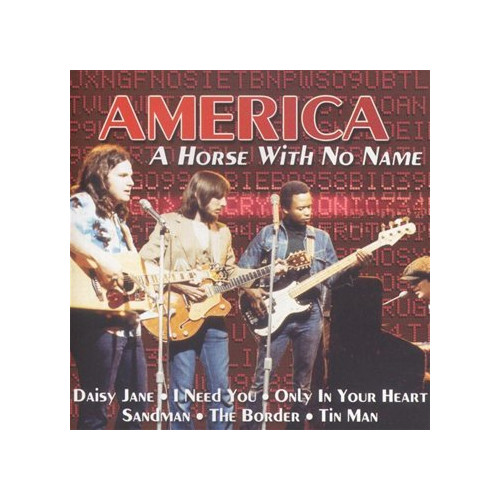 America. A Horse With No Name. CD.