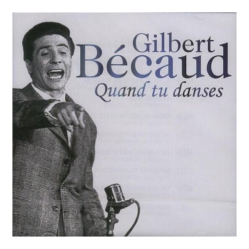 Quand Tu Danses. Gilbert Bécaud. CD.