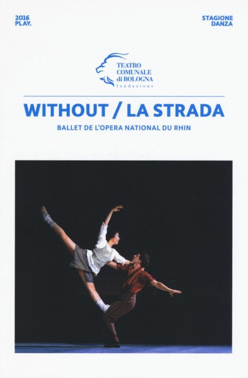 Without. La strada. Ballet dell'opera...