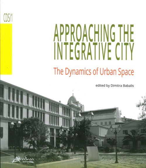 Approaching the Integrative City. The Dynamics of Urban Space.