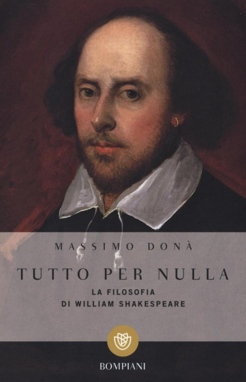 Tutto per nulla. La filosofia di William Shakespeare.
