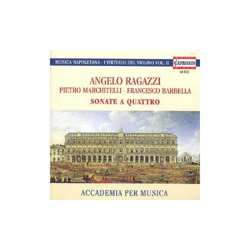 Angelo Ragazzi. Pietro Marchitelli. Francesco Barbella. Sonate a Quattro. CD.