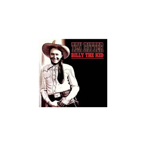 Tex Ritter. Billy the Kid. CD.
